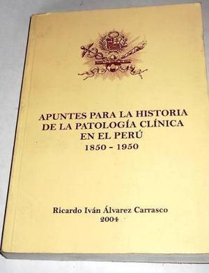 Apuntes Para La Historia Patologia Clinica 1850 1950