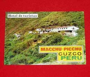 Antigua Postal Hotel De Turistas Machu Picchu Cusco Perú