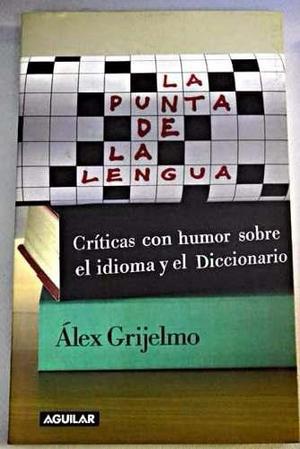 En La Punta De La Lengua: Criticas Con Humor Sobre El Idioma