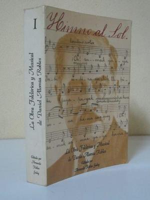 Himno Al Sol, La Obra Musical De Daniel Alomía Robles, Vol