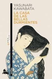 La Casa De Las Bellas Durmientes / Yasunari Kawabata / Austr