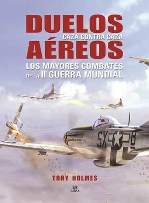 Avion Duelos Aéreos Caza Contra Caza Segunda Guerra Mundial