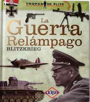 La Guerra Relámpago Blitzkrieg Segunda Guerra Mundial