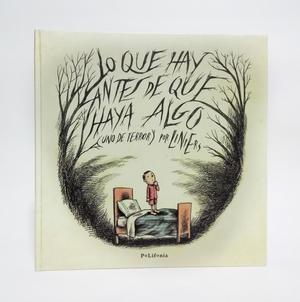 Libro Lo Que Hay Antes De Que Haya Algo Liniers