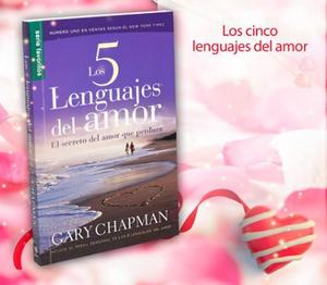 Los 5 Lenguajes del Amor el secreto del amor que perdura
