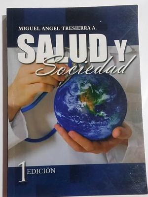 LIBRO SALUD Y SOCIEDAD DE MIGUEL A. TRESIERRA
