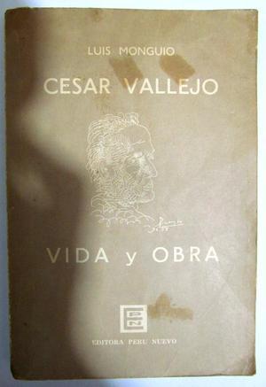 César Vallejo. Vida y Obra. Luis Monguio. Editora Perú