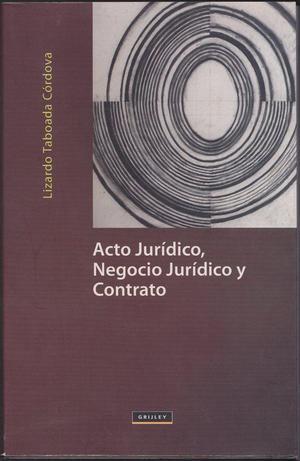 Lizardo Taboada Córdova: Acto Jurídico, Negocio Jurídico