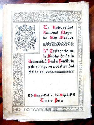 La Universidad Nacional Mayor de San Marcos. IV Centenario