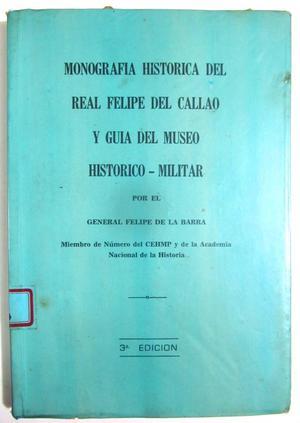 Monografía Histórica del Real Felipe del Callao y Guía