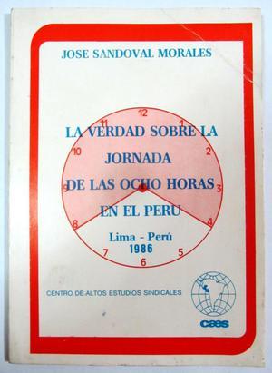 La verdad sobre la jornada de las ocho horas en el Perú.