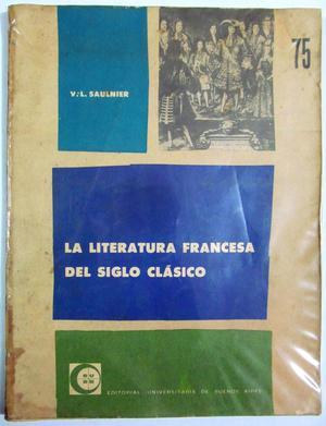 Literatura Francesa del Siglo Clásico. V. L. Saulnier.