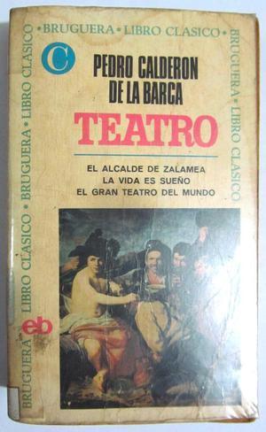 El alcalde de Zalamea, La vida es sueño y El gran teatro