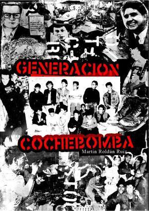 Primera edición de la novela Generación Cochebomba, de