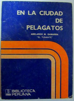 """En la ciudad de pelagatos. Abelardo M. Gamarra """"El"""