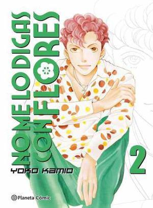 Manga No Me Lo Digas Con Flores Tomo 02 - Planeta