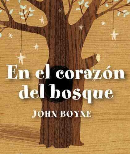 En El Corazon Del Bosque - Jhon Boyne