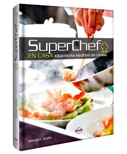 Libro Super Chef En Casa Exquisitas Recetas De Cocina