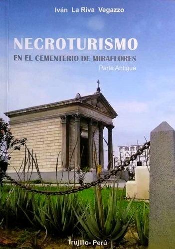 NECROTURISMO En El Cementerio De Miraflores De Trujillo,