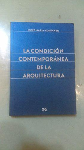 Libro De Arquitectura:la Condicion Contemporanea De La Arq