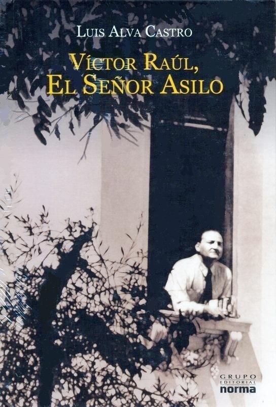LUIS ALVA CASTRO, Víctor Raúl El Señor Asilo