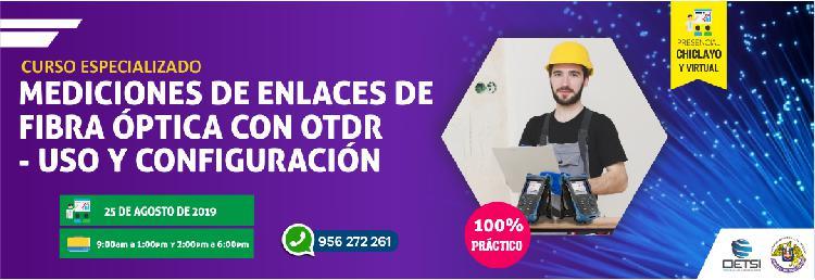 CURSO ESPECIALIZADO 2 MEDICIONES DE ENLACES DE FIBRA ÓPTICA