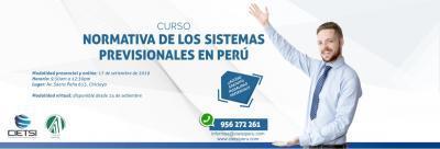 CURSO NORMATIVA DE LOS SISTEMAS PREVISIONALES EN PERÚ 2019