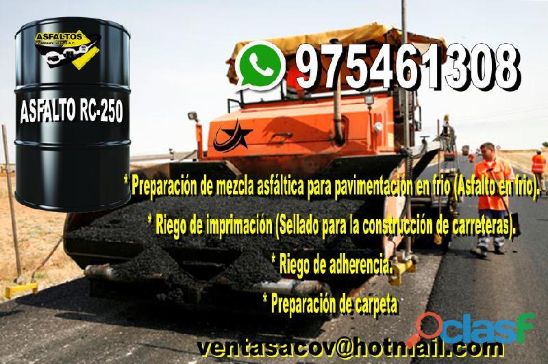 VENTA DE ASFALTO RC 250 PUESTO EN OBRA Informes al 975461308