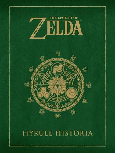 The Legend Of Zelda. Hyrule Historia (shigeru Miyamoto, Eiji