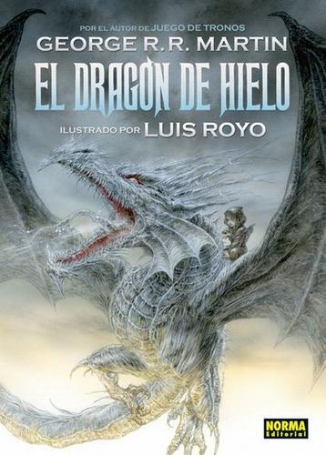 El Dragon De Hielo (george R. R. Martin Y Luis Royo)