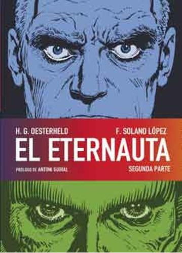El Eternauta Segunda Parte (h. G. Oesterheld Y F. Solano Lop