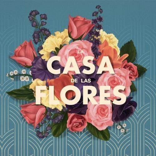 La Casa De Las Flores Serie En Digital Español Latino Hd