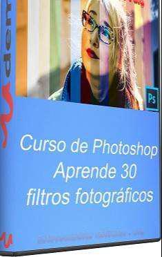 Curso de Photoshop – Aprende 30 filtros fotográficos